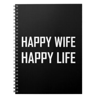 Happy Wife Happy Life Notebooks