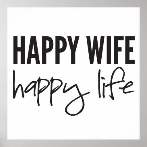 Happy Wife Happy Life Poster | Zazzle