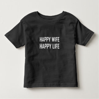 Happy Wife Happy Life Toddler T-shirt