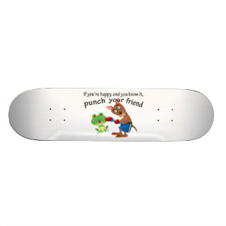Happy & You Know It Punch Your Friend Custom Skateboard
