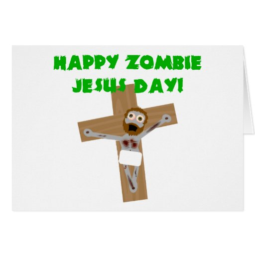 Happy Zombie Jesus Day Cards