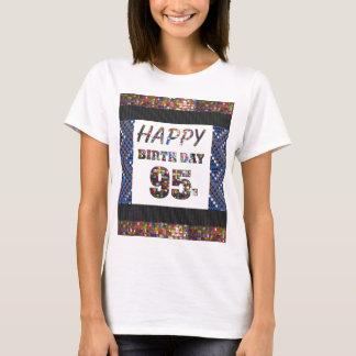 happybirthday happy birthday 95 ninetyfive 95th T-Shirt