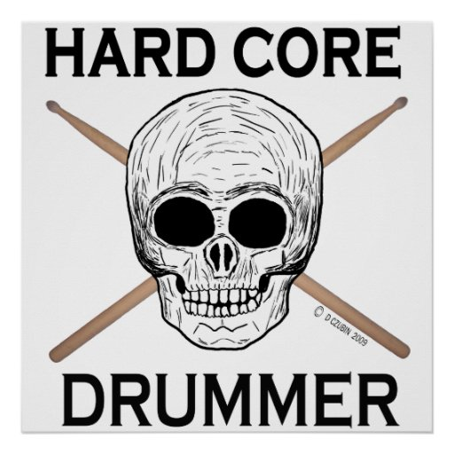 Hard Core Drummer Poster