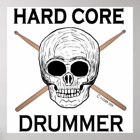 Hard Core Drummer Poster