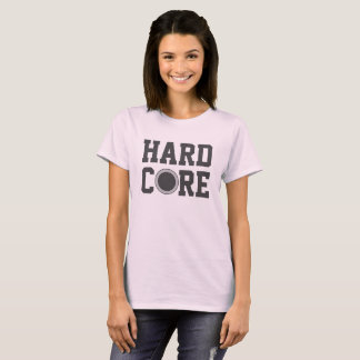 Hard Core Work Out T-Shirt