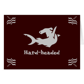 Hard-headed Note Card