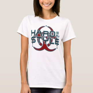 Hard Is My Style   hardcore music genres T-Shirt