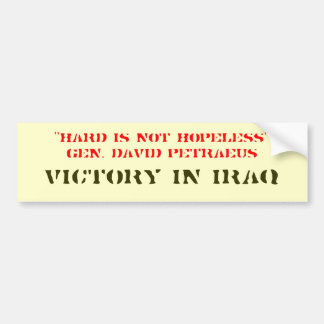 """HARD IS NOT HOPELESS""GEN. DAVID PETRAEUS, VICT... BUMPER STICKER"