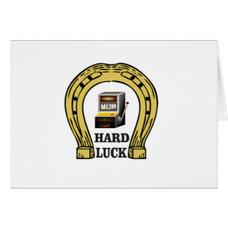 hard luck luck card