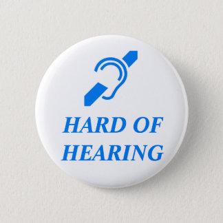 HARD OF HEARING 2 INCH ROUND BUTTON
