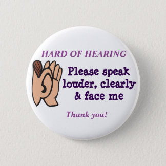 Hard of Hearing Badge 2 Inch Round Button