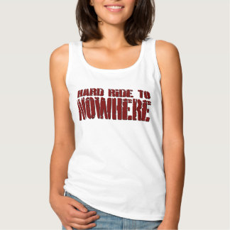 Hard Ride To Nowhere Tank Top