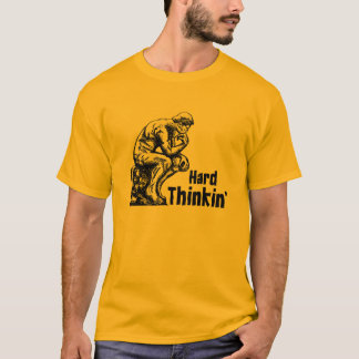 Hard Thinkin T-Shirt