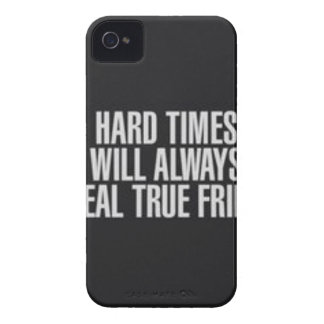 Hard times will always reveal true friends. iPhone 4 cases