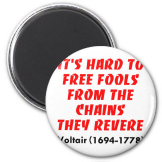 Hard To Free Fools From The Chains They Revere 2 Inch Round Magnet