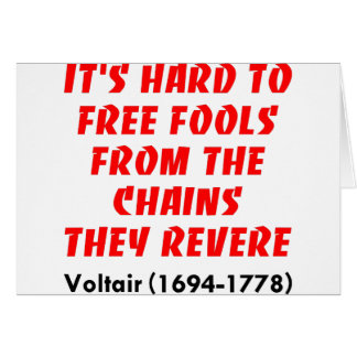 Hard To Free Fools From The Chains They Revere Card