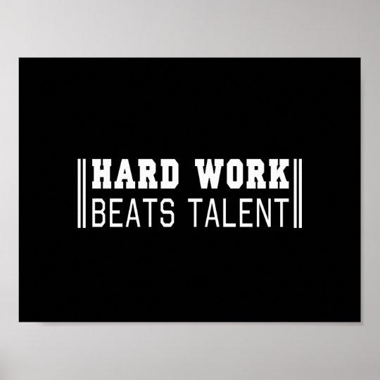 Hard Work Beats Talent Poster