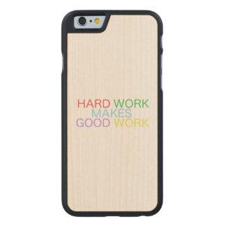 Hard Work Makes Good Work Carved® Maple iPhone 6 Slim Case
