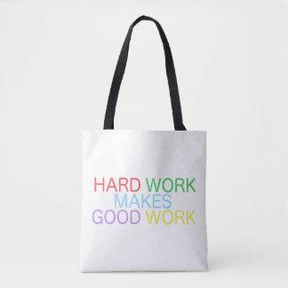 Hard Work Makes Good Work Tote Bag