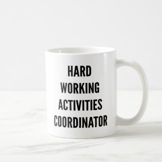 Hard Working Activites Coordinator Coffee Mug