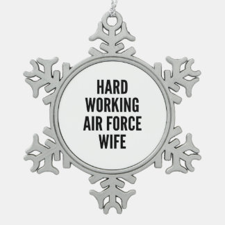 Hard Working Air Force Wife Snowflake Pewter Christmas Ornament