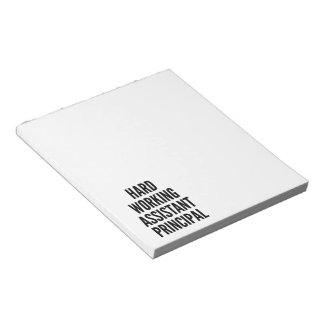 Hard Working Assistant Principal Notepad