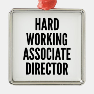 Hard Working Associate Director Metal Ornament