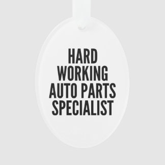 Hard Working Auto Parts Specialist Ornament