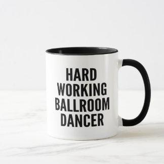 Hard Working Ballroom Dancer Mug