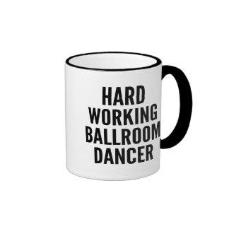 Hard Working Ballroom Dancer Mugs
