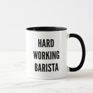 Hard Working Barista Mug