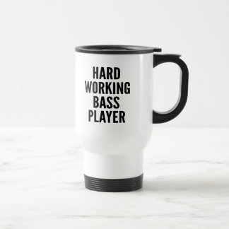 Hard Working Bass Player Travel Mug