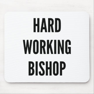 Hard Working Bishop Mouse Pad