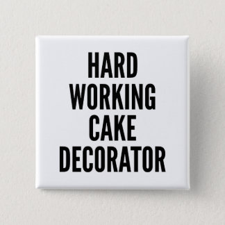 Hard Working Cake Decorator 2 Inch Square Button