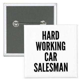 Hard Working Car Salesman 2 Inch Square Button