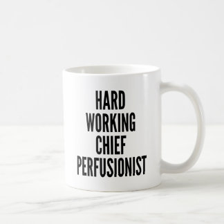Hard Working Chief Perfusionist Coffee Mug
