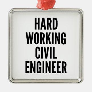 Hard Working Civil Engineer Metal Ornament