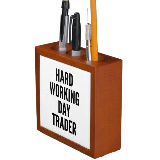 Hard Working Day Trader Pencil/Pen Holder