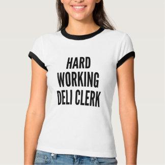 Hard Working Deli Clerk T-Shirt