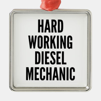 Hard Working Diesel Mechanic Metal Ornament