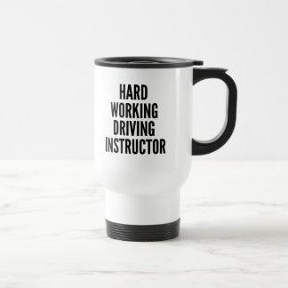 Hard Working Driving Instructor Travel Mug
