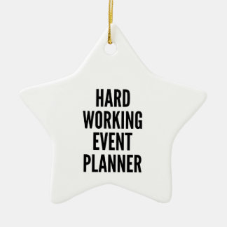 Hard Working Event Planner Ceramic Ornament