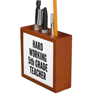 Hard Working Fifth Grade Teacher Loves Baking Desk Organizer