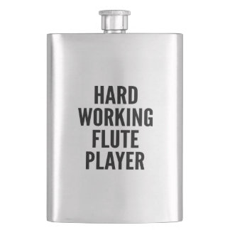 Hard Working Flute Player Hip Flask