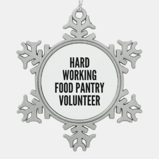 Hard Working Food Pantry Volunteer Snowflake Pewter Christmas Ornament