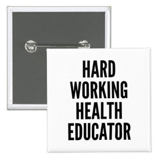 Hard Working Health Educator 2 Inch Square Button
