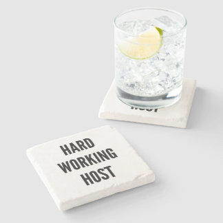 Hard Working Host Stone Coaster