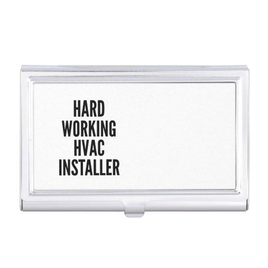 Hard Working HVAC Installer Business Card Holder