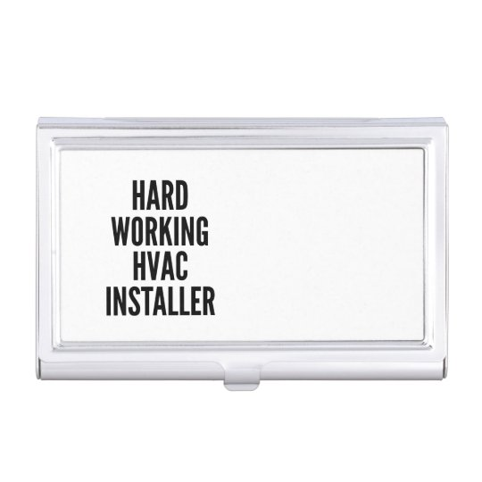 Hard Working HVAC Installer Case For Business Cards