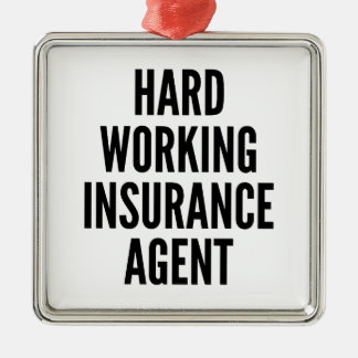Hard Working Insurance Agent Metal Ornament